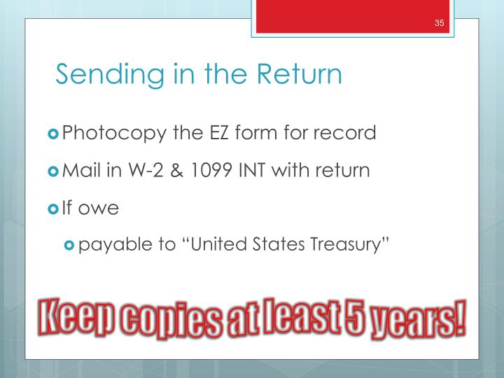 Photocopy the EZ form for record