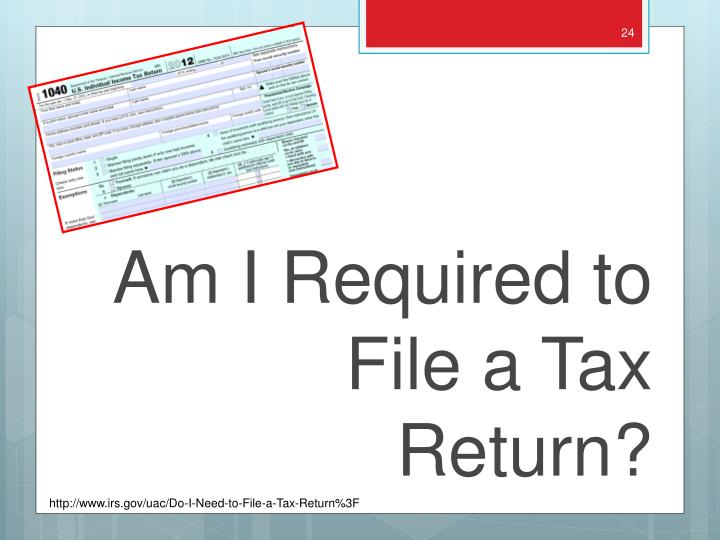 Am I Required to File a Tax Return?