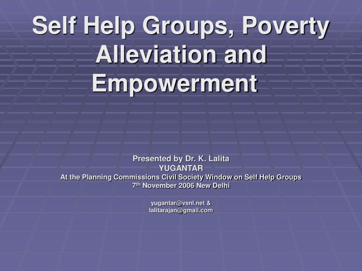Self help groups poverty alleviation and empowerment