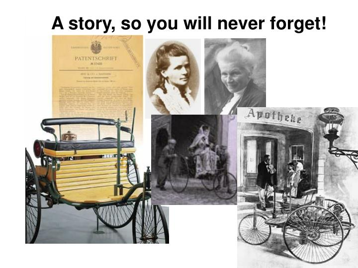 A story, so you will never forget!