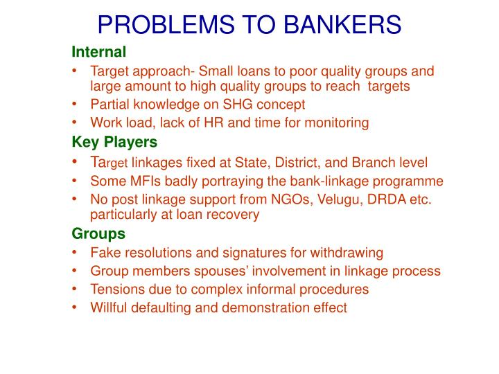 PROBLEMS TO BANKERS