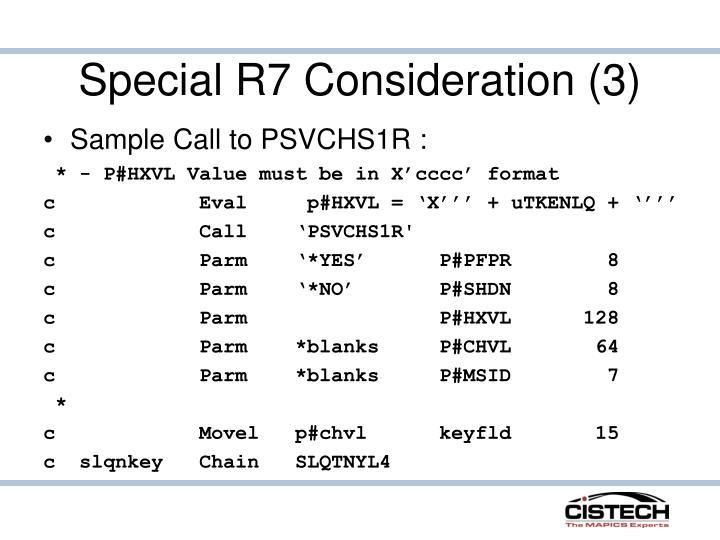 Special R7 Consideration (3)