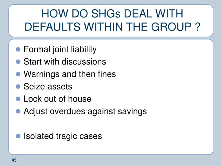 HOW DO SHGs DEAL WITH DEFAULTS WITHIN THE GROUP ?