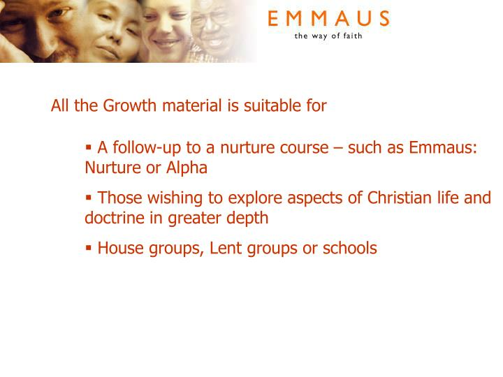 All the Growth material is suitable for