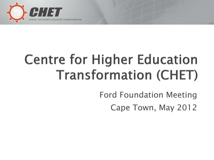 centre for higher education transformation chet