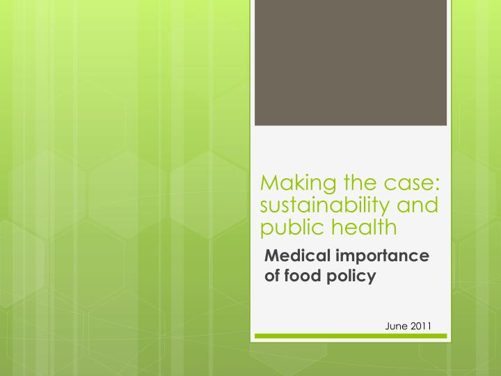 Making the case sustainability and public health