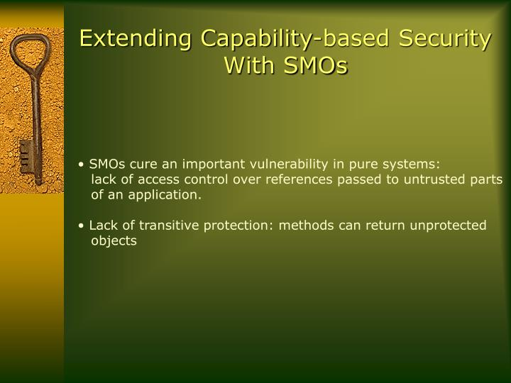 Extending Capability-based Security With SMOs