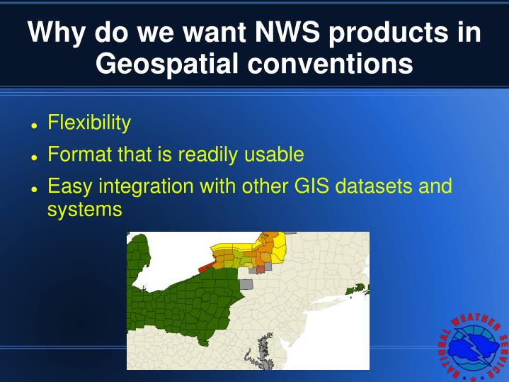 Why do we want NWS products in Geospatial conventions