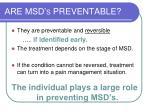 are msd s preventable