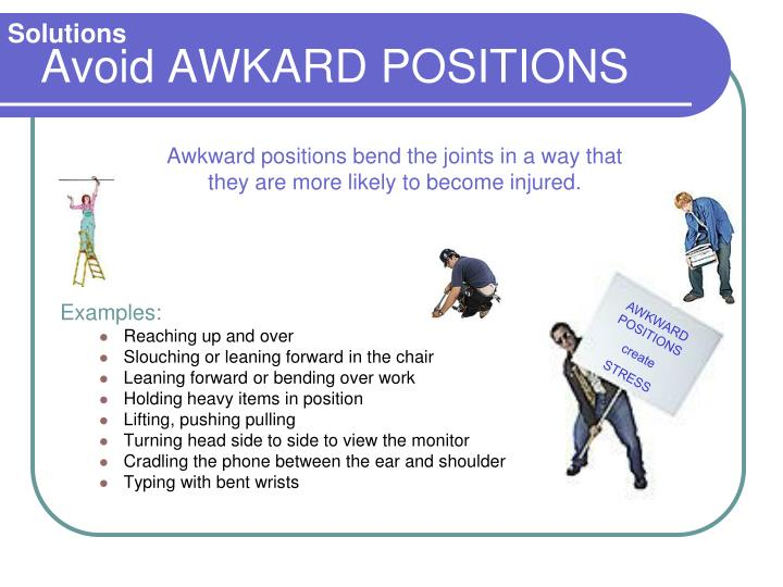 AWKWARD POSITIONS