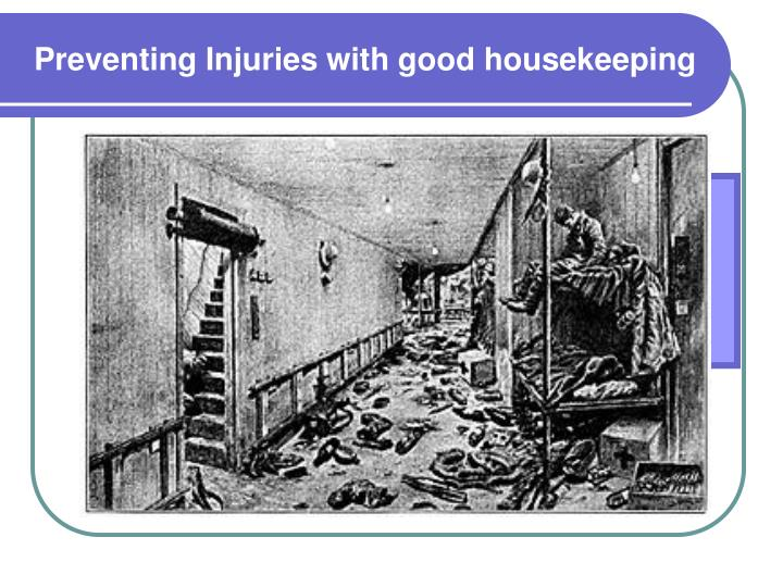 WITHOUT GOOD HOUSEKEEPING PRACTICES,