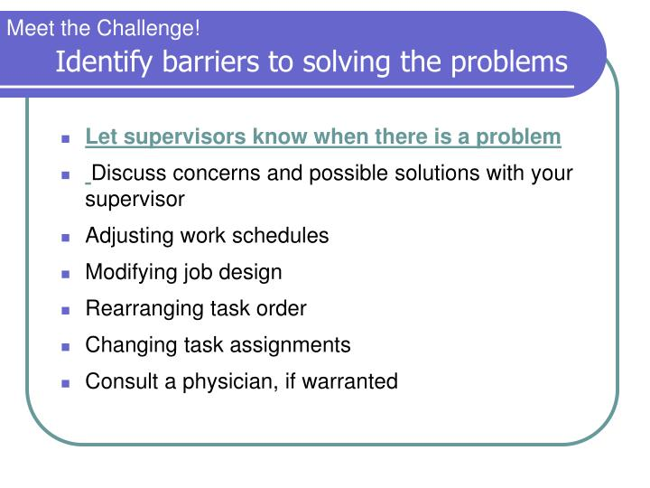 Identify barriers to solving the problems