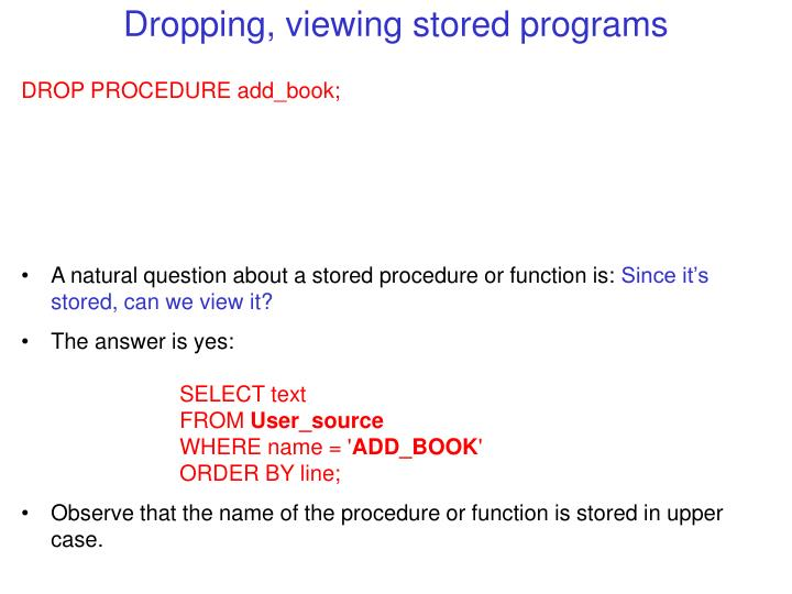 Dropping, viewing stored programs