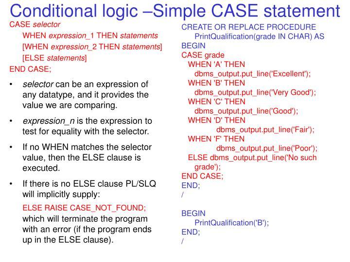 Conditional logic –Simple CASE statement