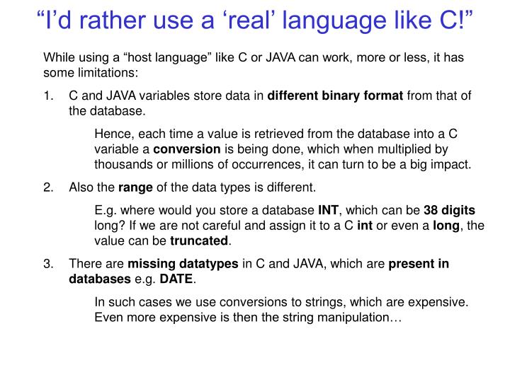 """""""I'd rather use a 'real' language like C!"""""""