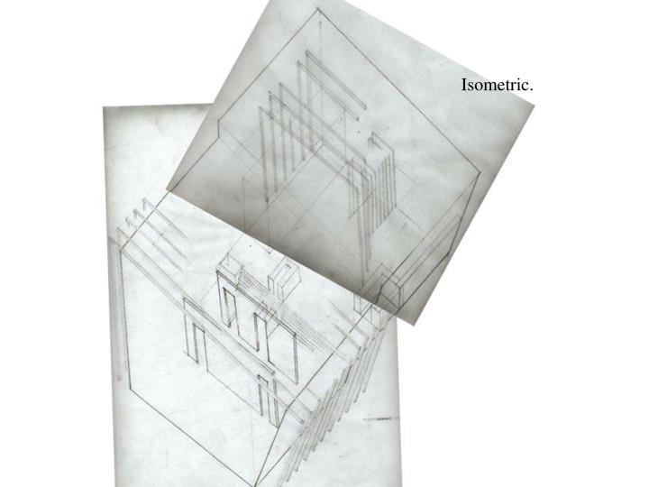 Isometric.