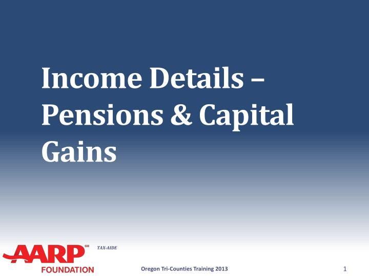 income details pensions capital gains