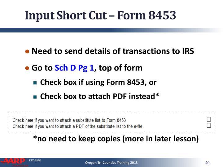 Input Short Cut – Form 8453