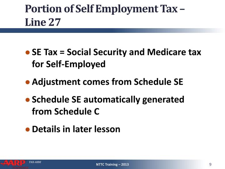 Portion of Self Employment Tax – Line 27