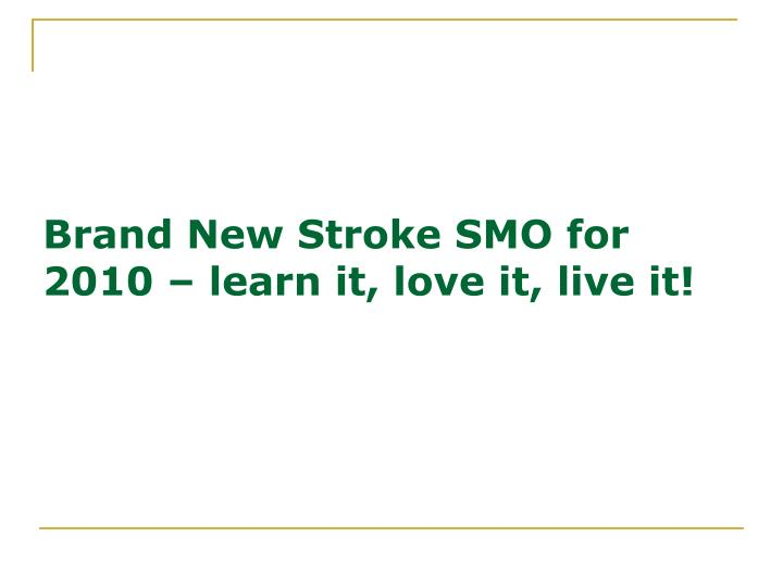 Brand New Stroke SMO for 2010 – learn it, love it, live it!