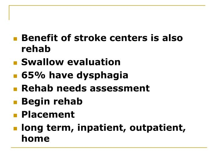 Benefit of stroke centers is also rehab