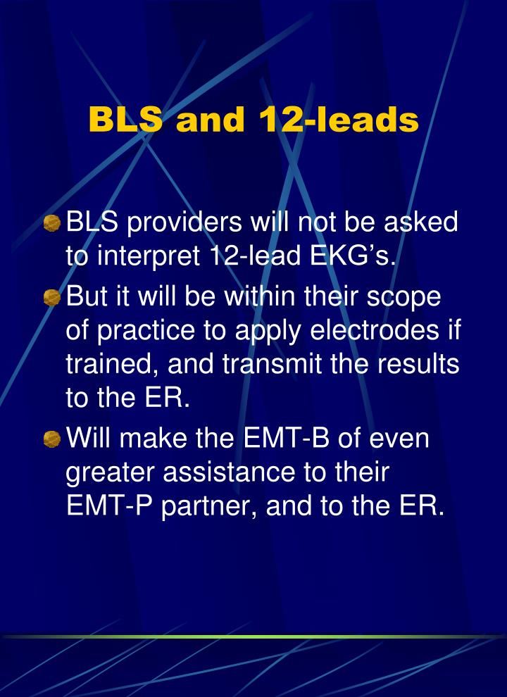 BLS and 12-leads