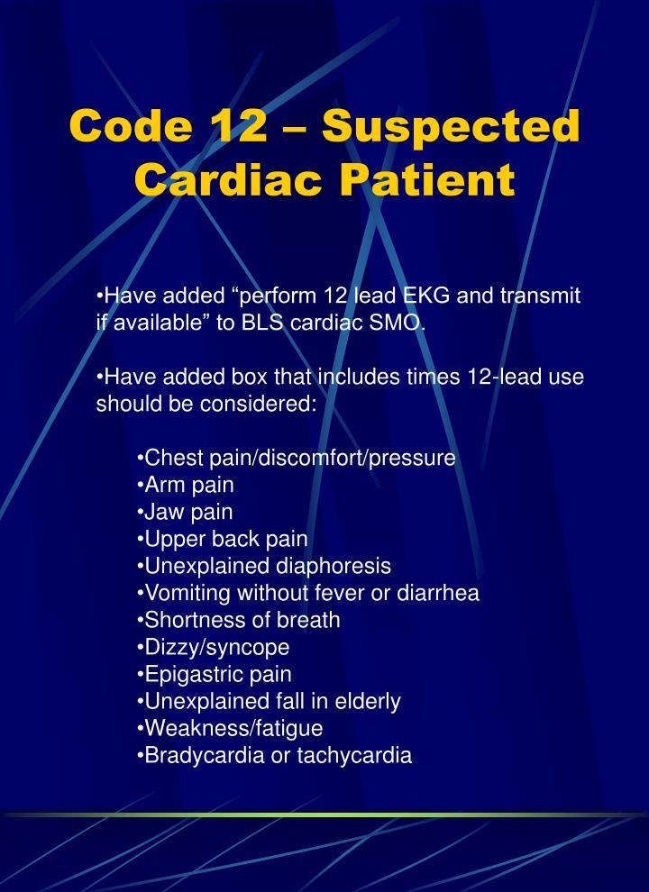 Code 12 – Suspected Cardiac Patient