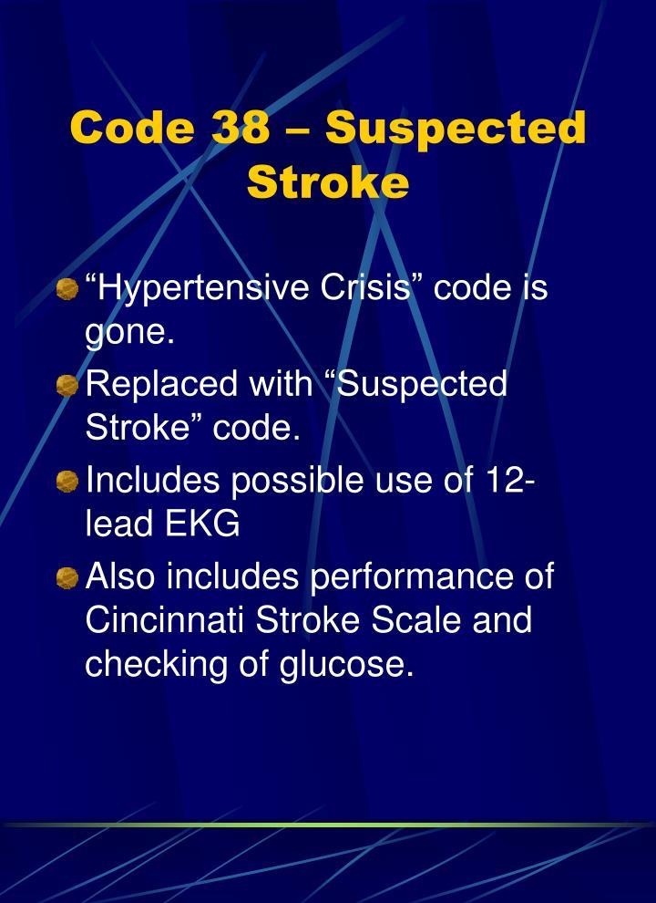Code 38 – Suspected Stroke