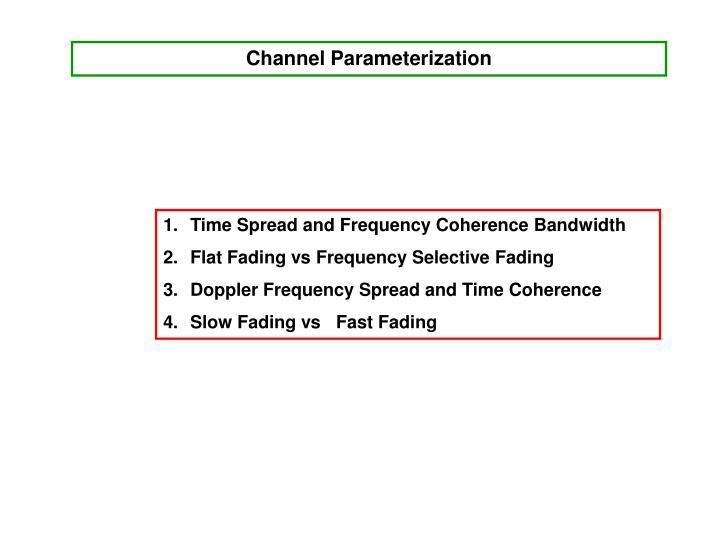 Channel Parameterization