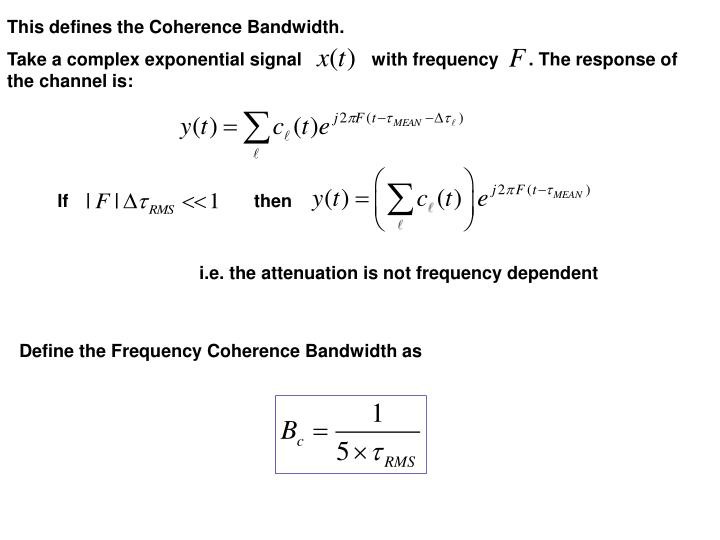 This defines the Coherence Bandwidth.