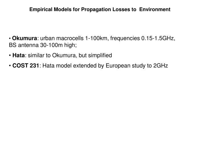 Empirical Models for Propagation Losses to  Environment