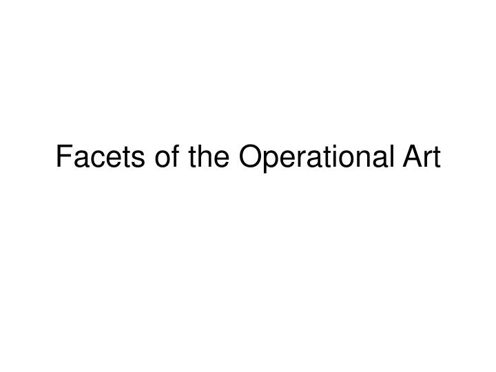 Facets of the Operational Art