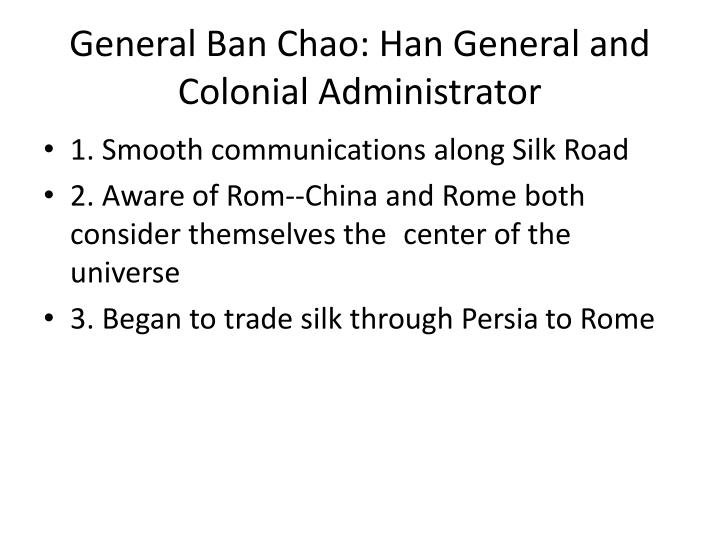 General Ban Chao: Han General and Colonial Administrator