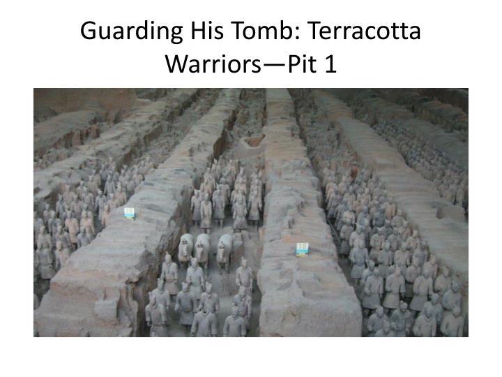 Guarding His Tomb: Terracotta Warriors—Pit 1