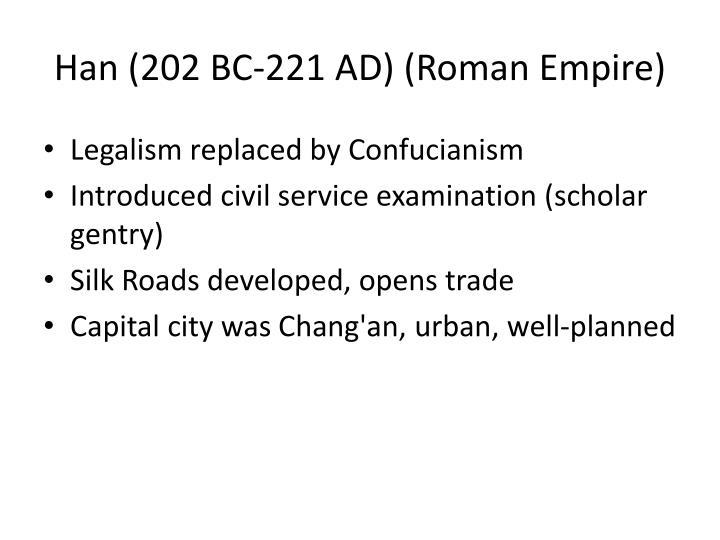Han (202 BC-221 AD) (Roman Empire)