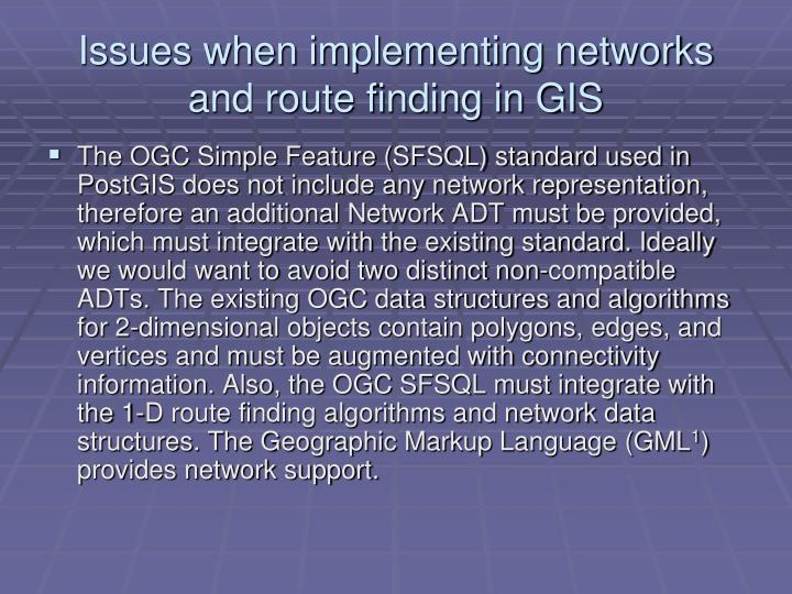 Issues when implementing networks and route finding in GIS