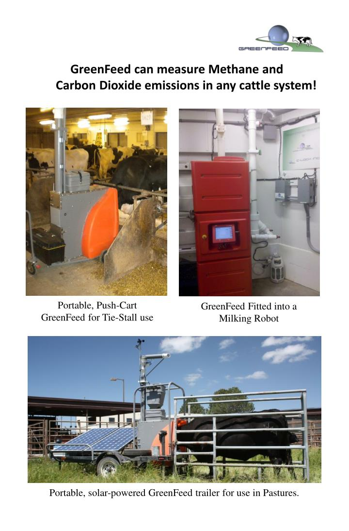 GreenFeed can measure Methane and                     Carbon Dioxide emissions in any cattle system!