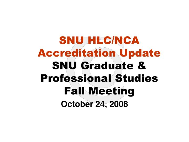 SNU HLC/NCA Accreditation Update