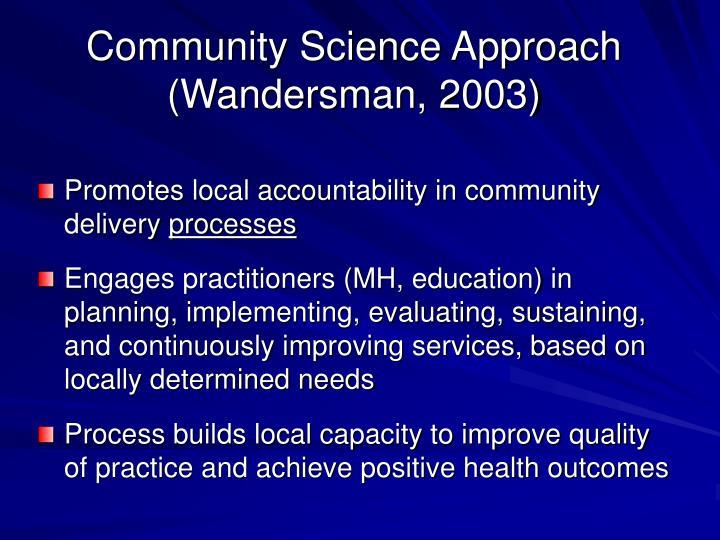 Community Science Approach (Wandersman, 2003)