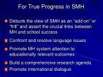 for true progress in smh2