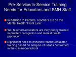pre service in service training needs for educators and smh staff