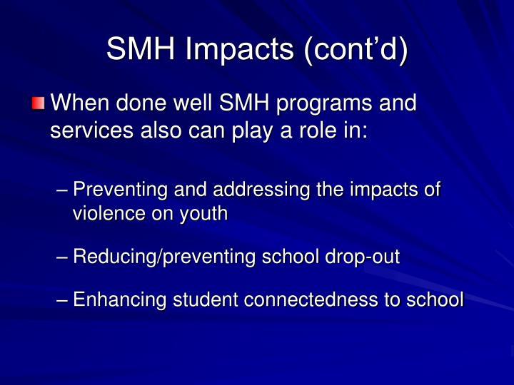 SMH Impacts (cont'd)