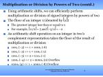 multiplication or division by powers of two contd