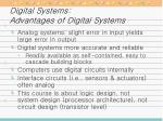 digital systems advantages of digital systems