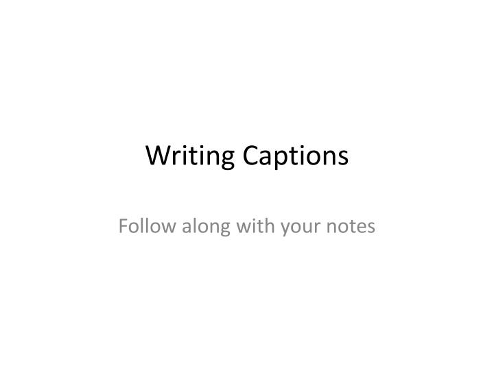 writing captions