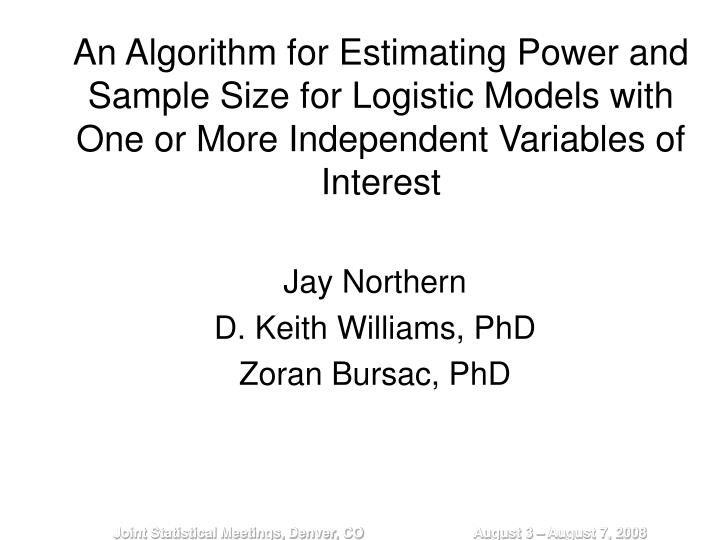 An Algorithm for Estimating Power and Sample Size for Logistic Models with One or More Independent Variables of Interest