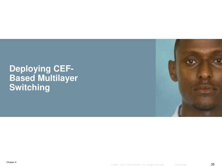 Deploying CEF-Based Multilayer Switching