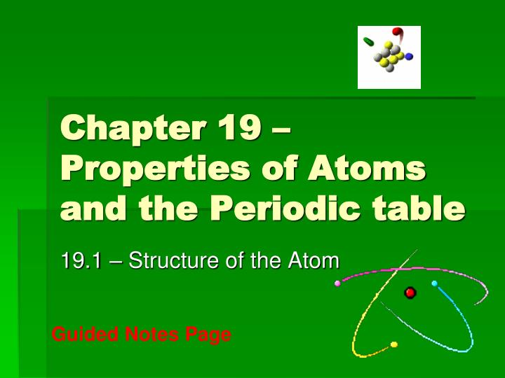 Chapter 19 properties of atoms and the periodic table