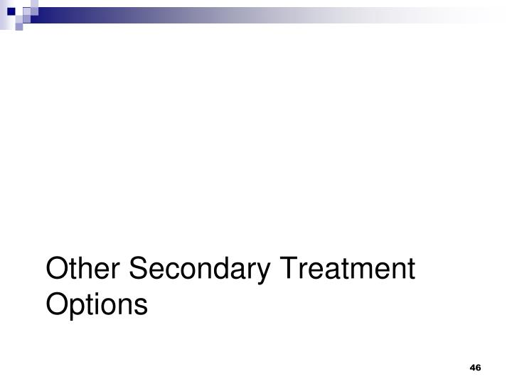 Other Secondary Treatment Options