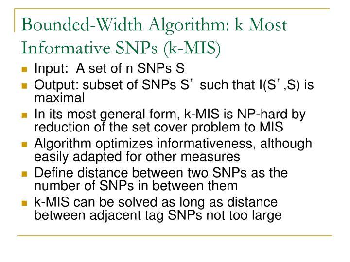 Bounded-Width Algorithm: k Most Informative SNPs (k-MIS)